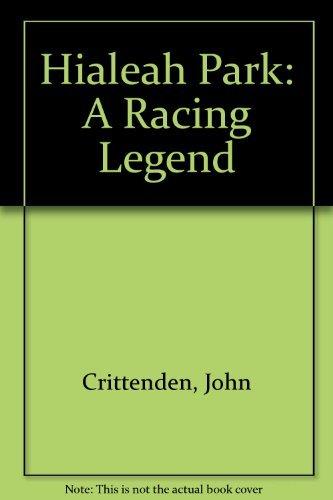 Hialeah Park: A Racing Legend: John Crittenden