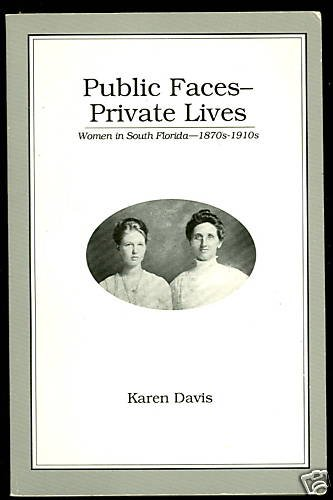 9780940495227: Public Faces-Private Lives (Women in South Florida-1870S-1910s)