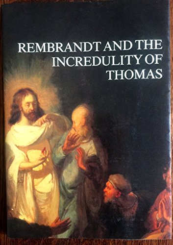 9780940498006: Rembrandt and the incredulity of Thomas: Papers on a rediscovered painting from the seventeenth century
