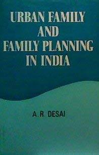 Urban Family and Family Planning in India: Desai, A. R.