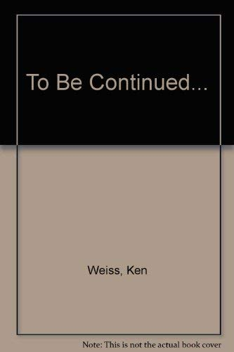 9780940506008: To Be Continued...