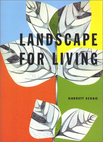 9780940512320: Landscape for Living (California Architecture and Architects)