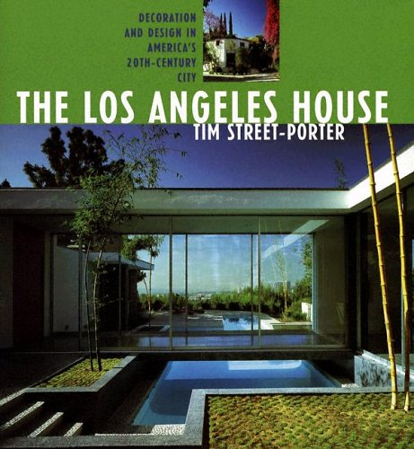 9780940512405: The Los Angeles House: Decoration And Design In America's 20th Century City (California Architecture & Architects)