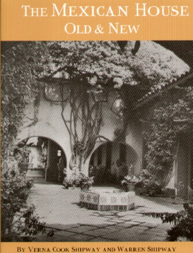 The Mexican House Old & New: Verna Cook Shipway; Warren Shipway