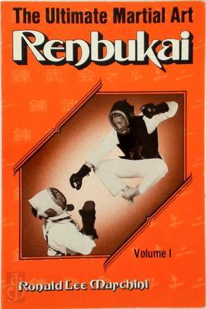 9780940522008: Renbukai: The Ultimate Martial Art, Vol. 1