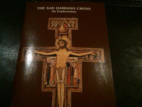 The San Damiano Cross: An Explanation: Michael Scanlan
