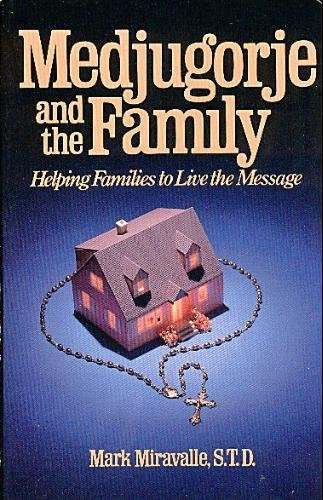 9780940535336: Medjugorje and the Family: Helping Families to Live the Message