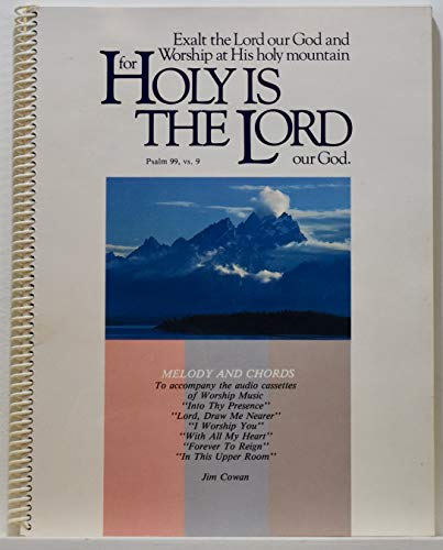 9780940535572: Holy is the Lord Complete Melody & Chords Book