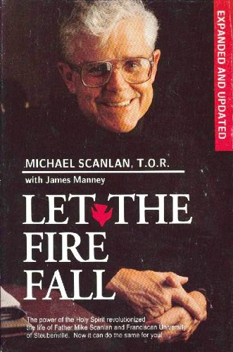 9780940535978: Let the Fire Fall [Expanded and Updated]