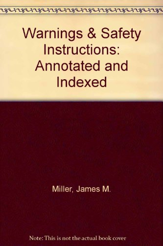 9780940537095: Warnings & Safety Instructions: Annotated and Indexed