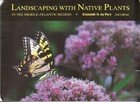9780940540026: Landscaping With Native Plants in the Middle Atlantic Region