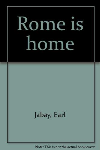 Rome is Home: From Protestant Minister to Catholic Layman Jabay, Earl