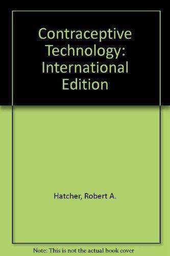 Contraceptive Technology: International Edition: Hatcher, Robert A.