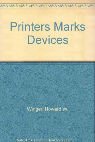 Printer's Marks and Devices: Winger, Howard W.