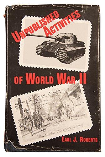 Unpublished Activities of World War II: Roberts, Earl J.