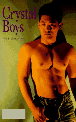 Crystal Boys: A Novel: Hsien-Yung Pai; Xianyong Bai