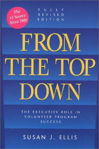 From the Top Down: The Executive Role: Ellis, Susan J.;