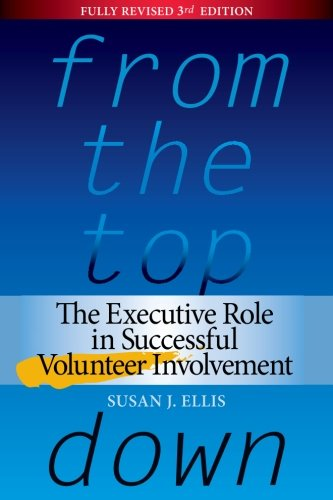 9780940576599: From the Top Down: The Executive Role in Successful Volunteer Involvement