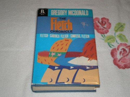 9780940595101: 001: The Fletch Chronicle: Fletch, Carioca Fletch, Confess Fletch (Rediscovery Books)