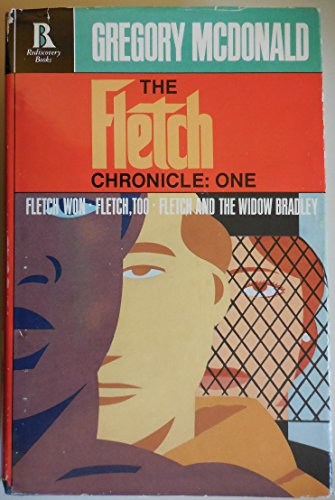 9780940595170: The Fletch Chronicle, One: Fletch Won, Fletch Too, Fletch and the Widow Bradley