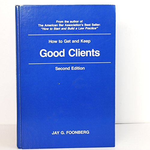 9780940599017: How to get and keep good clients