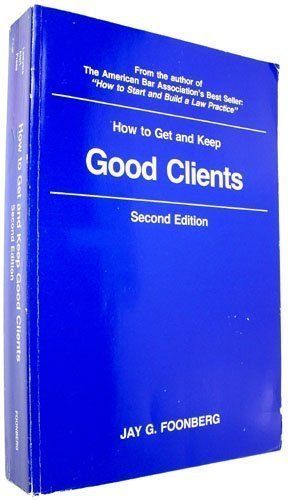 9780940599024: How to Get and Keep Good Clients
