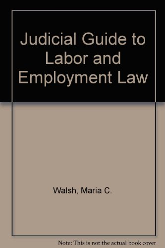 9780940599031: Judicial Guide to Labor and Employment Law