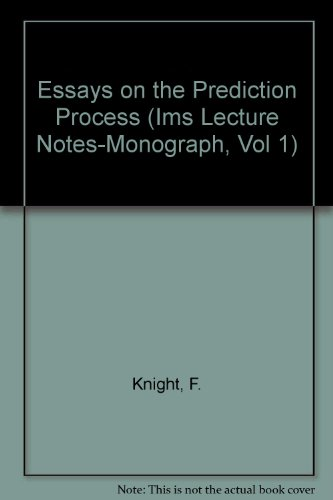 Essays on the Prediction Process (Ims Lecture: Knight, Frank B.