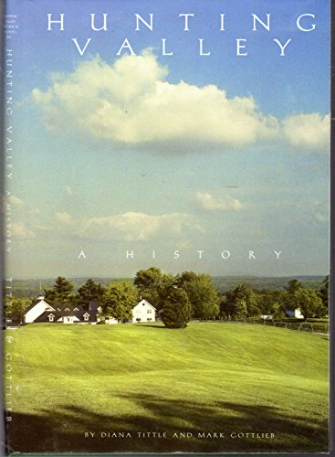 HUNTING VALLEY A HISTORY: TITTLE DIANA GOTTLIEB MARK