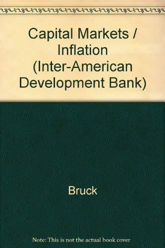 Capital Markets Under Inflation: Bruck, Nicholas, editor