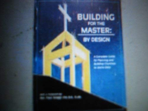 Building for the Master: By Design: Messner, Roe; Messner, Ruth Ann