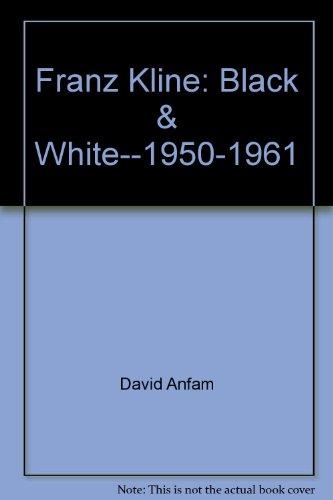 9780940619104: Franz Kline: Black & White--1950-1961