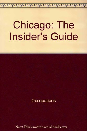 How to get a job in Chicago: The insider's guide (The Insider's guide series): Thomas M ...