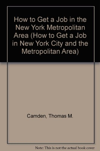 How to Get a Job in the New York Metropolitan Area (How to Get a Job in New York City and the ...