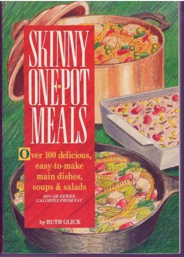 9780940625754: Skinny One-Pot Meals/over 100 Delicious, Easy-To-Make Main Dishes, Soups & Salads