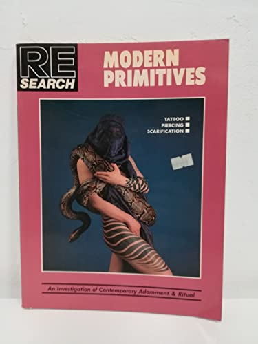 9780940642140: Modern Primitives: Tattoo, Piercing, Scarification- An Investigation of Contemporary Adornment & Ritual (RE / Search, No. 12)