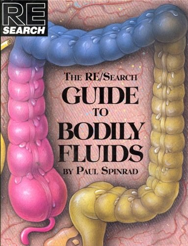 9780940642287: The RE / Search Guide to Bodily Fluids (RE / Search, No. 16)