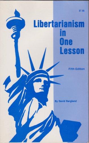 Libertarianism in One Lesson: Bergland, David
