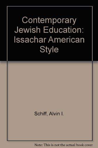 Contemporary Jewish Education: Issachar American Style: Schiff, Alvin I.