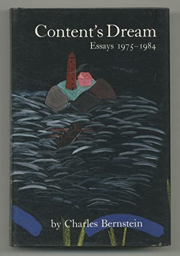 Content's Dream: Essays 1975-1984: Bernstein, Charles