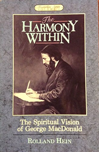 9780940652316: The Harmony Within: The Spiritual Vision of George Macdonald (Masterline Series)
