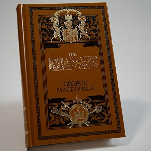 9780940652545: Marquis of Lossie (SUNRISE CENTENARY EDITIONS OF THE WORKS OF GEORGE MACDONALD : Novels)