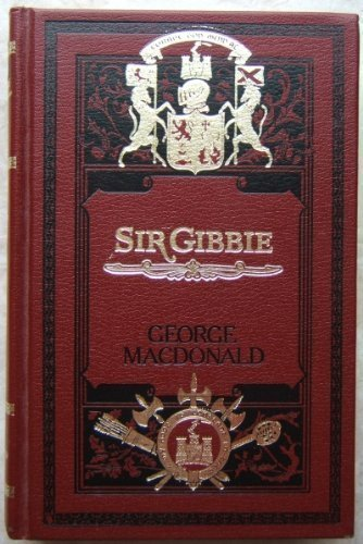 9780940652552: Sir Gibbie (Sunrise Centenary Editions of the Works of George MacDonald.)