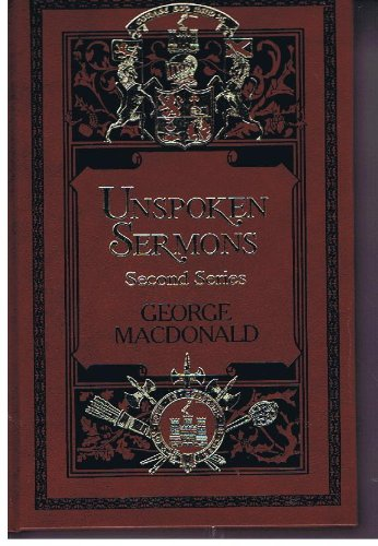 9780940652811: Unspoken Sermons, 2nd Series (Macdonald, George / Sunrise Centenary Editions of the Works of George Macdonald)