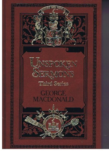 9780940652828: Unspoken Sermons Third Series (Sunrise Centenary Editions of the Works of George Macdonald : Sermons)