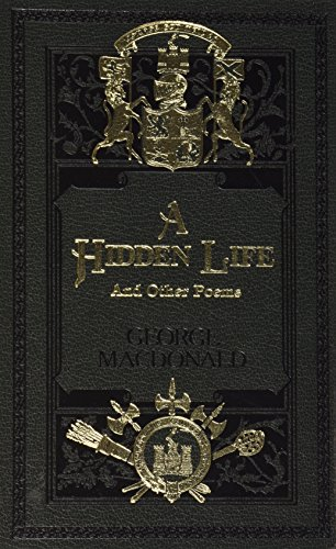 9780940652866: A Hidden Life and Other Poems (Macdonald, George//Sunrise Centenary Editions of the Works of George Macdonald)