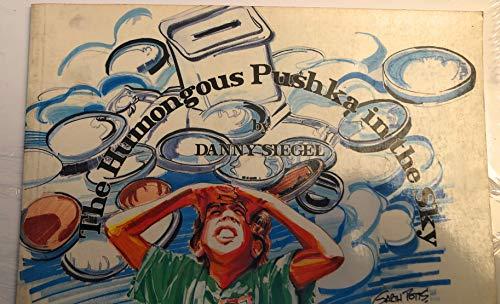 Humongous Pushka in the Sky: Siegel, Danny