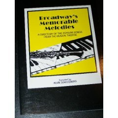 Broadway's memorable melodies: A directory of the: Schultzberg, Alvin