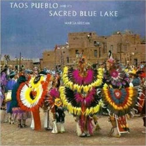 The Taos Pueblo and Its Sacred Blue Lake
