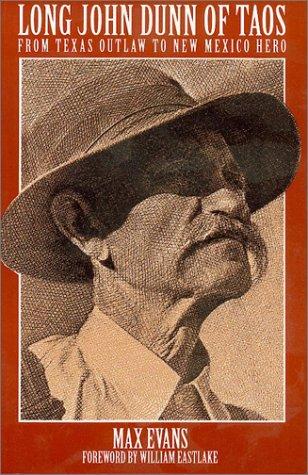 Long John Dunn of Taos : From: Max Evans